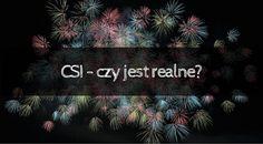 Zielona Małpa: CSI - czy jest realne?