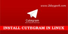 2daygeek.com Linux Tips, Tricks & news today :- Through on this article you will get idea to Install Cutegram 2.7.1 Telegram client in Linux Distro such as RHEL, CentOS, Ubutnu & Mint, Debian, Fedora & openSUSE