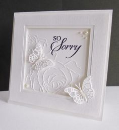 I like the embossed flower White Sympathy by sistersandie - Cards and Paper Crafts at Splitcoaststampers Hand Made Greeting Cards, Making Greeting Cards, Greeting Cards Handmade, Butterfly Cards, Flower Cards, Stampin Up Karten, Embossed Cards, Pretty Cards, Paper Cards