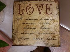 Love scripture plaque: Love always protects, always trusts, always hopes, always perseveres. Love never fails.