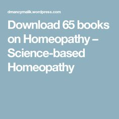 Download 65 books on Homeopathy – Science-based Homeopathy