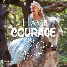 """#Cinderella_2015: """"Have courage and be kind."""" Not a bad mantra."""