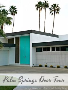 Palm Springs Door Tour - Palm Springs Door Tour Colorful Doors of the Mid Century Modern Homes - Mid Century Modern Door, Palm Springs Mid Century Modern, Mid Century House, Palm Springs Houses, Palm Springs Style, Garage Door Spring Replacement, Mid-century Modern, Modern Homes, Modern Decor