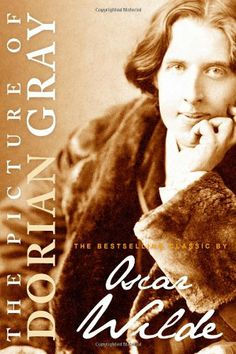 """""""The Picture of Dorian Gray"""" by Oscar Wilde"""