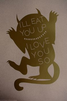 kids poster Where The Wild Things Are - I'll eat you up I love you so - Silhouette Natural & Gold. $37.00, via Etsy.