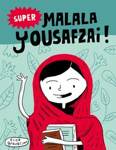 Elise Gravel illustration : : Congratulations, Malala!