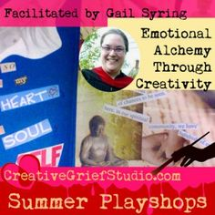 Upcoming Summer Playshop: Emotional Alchemy Through Creativity with Rev. Gail M Syring - http://griefcoachingcertification.com/2015/07/upcoming-summer-playshop-emotional-alchemy-through-creativity-with-rev-gail-m-syring/