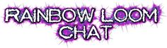 Chat with the Rainbow Loom Guru's Click image to start chatting!