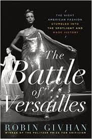 """""""The Battle of Versailles,"""" written by Robin Givhan, is a new book detailing the intrigue and excitement of a 1973 charity event to raise money to fix up the decaying Versailles palace in  France."""