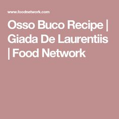 Osso Buco Recipe | Giada De Laurentiis | Food Network