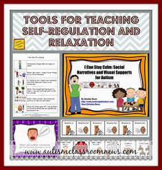 Visuals and social stories for students with special needs and autism to learn to manage their own behavior and stay calm. Tools for Teaching Self-Regulation and Relaxation by Autism Classroom News