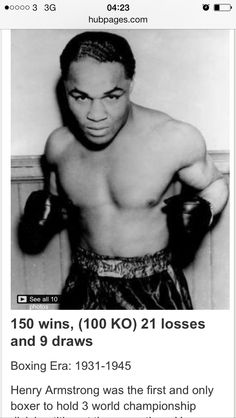 Henry Armstrong Jr. (one of the greats) He was a boxer who not only was a member of the exclusive group of fighters that have won boxing championships in three or more different divisions (at a time when there were only 8 universally recognized World Titles), but also has the distinction of being the only boxer to hold three world championships at the same time. He also defended the Welterweight Championship more times than any other fighter.