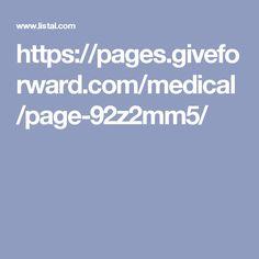 https://pages.giveforward.com/medical/page-92z2mm5/