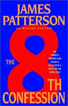 Women's Murder Club: The Confession No. 8 by James Patterson and Maxine Paetro Hardcover) for sale online I Love Books, Great Books, Books To Read, My Books, James Patterson, Beach Reading, I Love Reading, Reading Rainbow, Book Authors