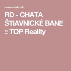 RD - CHATA ŠTIAVNICKÉ BANE :: TOP Reality