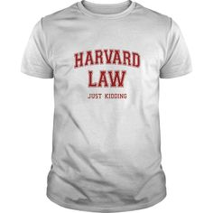 Harvard Law (Just Kidding).