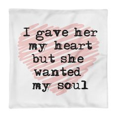 """Pillow Case only Bob Dylan Don't Think Twice It's Alright """"I gave her my heart but she wanted my soul"""" Bob Dylan Quotes, Bob Dylan Lyrics, Bob Dylan Songs, Beatles Lyrics, Music Lyrics, Music Songs, Lyric Quotes, Words Quotes"""