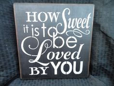 wooden sign, how sweet it is to be loved by you, subway art, wall decor, shabby chic