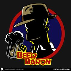 ''Beer Baron'' by littlebluestudios available today only, 9/05/15, at RIPT Apparel