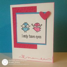 I Only Have Eyes Valentine's card by Angel Johns