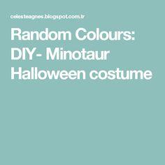 Random Colours: DIY- Minotaur Halloween costume