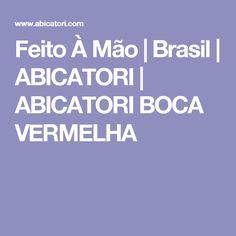 Feito À Mão   Brasil   ABICATORI   ABICATORI BOCA VERMELHA