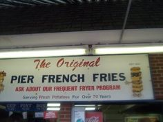PIER FRIES in Old Orchard beach, Maine are without a doubt, the world's BEST french fries Be sure to douse them with vinegar and salt before eating!!