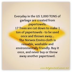 The #Norwex #Envirocloth can replace all your paper towels and save you LOADS of $$$...And Tons of waste from our landfills!  www.kellybouchard.norwex.biz