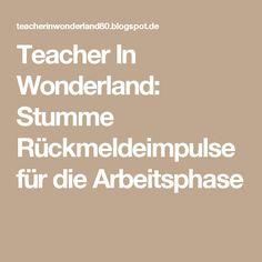 Teacher In Wonderland: Stumme Rückmeldeimpulse für die Arbeitsphase