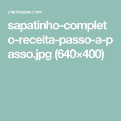 sapatinho-completo-receita-passo-a-passo.jpg (640×400)