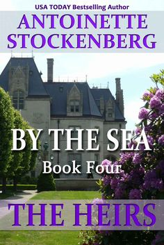 Amazon.com: BY THE SEA, Book Four: THE HEIRS eBook: Antoinette Stockenberg: Books