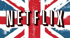 How to (Legally and Easily) Watch Netflix UK For Free