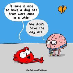 Heart and Brian Akward Yeti, The Awkward Yeti, Funny Cartoons, Funny Jokes, Hilarious, Cute Comics, Funny Comics, Heart And Brain Comic, Science Humor