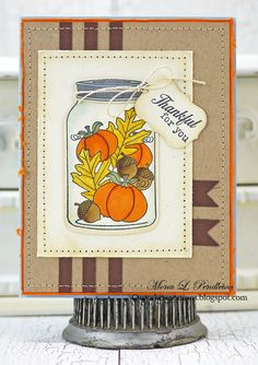 Thankful for you ~ Cupcake's Creations Gratitude and Kindness Cards Diy, Love Cards, Handmade Card Making, Handmade Cards, Quart Jar, Thanksgiving Cards, Fall Cards, Fall Diy, Halloween Cards