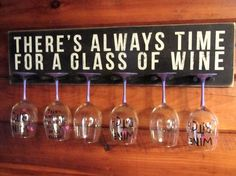 Wine Glass Rack-Glass Holder Theres Always Time For A Glass Of Wine Bar Sign Wine Sign