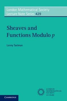 Sheaves and Functions Modulo / Lenny Taelman. 2015. Máis información:  http://www.cambridge.org/es/academic/subjects/mathematics/number-theory/sheaves-and-functions-modulo-p-lectures-woods-hole-trace-formula?format=PB