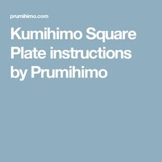 Kumihimo Square Plate instructions by Prumihimo