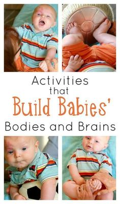 These are great activities for infants. A bunch of great ways to play with a baby. Building babies' bodies and brains through exercise. #parentstipsfornewborn