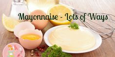 Mayonnaise Lots of Ways | Stay at Home Mum