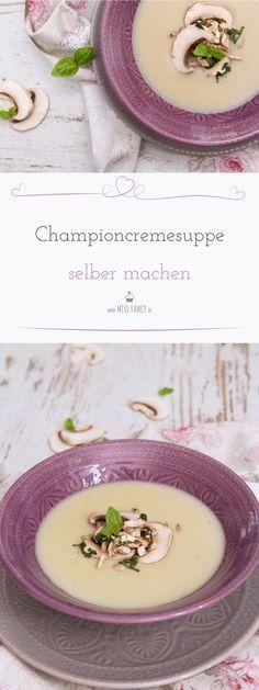 Mit wenig Aufwand eine tolle Championcremesuppe kochen, wie das geht, zeige ich dir hier in meinem Beitrag! #championsuppe #suppe #soup