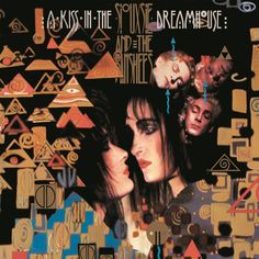 Saturday morning listening: Siouxsie and the Banshees: A Kiss In The Dreamhouse