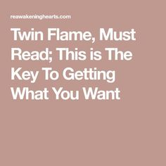 Soul Connection, Twin Flames, Get What You Want, Mind Body Soul, Healthy Mind, Twins, Relationships, Star Crossed, Key