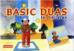 Duas your children can recite at various times through the day, in simple rhyming text that is easy on the ears.