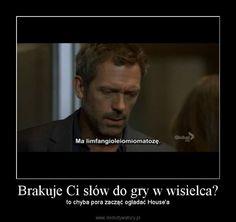 doktor house cytaty - Szukaj w Google Medical Series, Very Funny Memes, Funny Mems, House Md, Series Movies, Best Memes, Dreamworks, Have Time