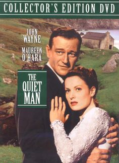The Quiet Man- one of my all time favorite love stories....that explains so much about women and their homes.