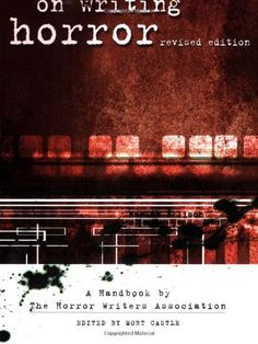 On Writing Horror: A Handbook by the Horror Writers « Library User Group