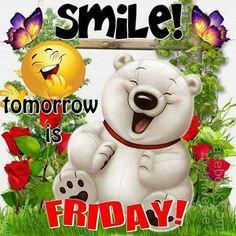 Friday!!!!!:):):)
