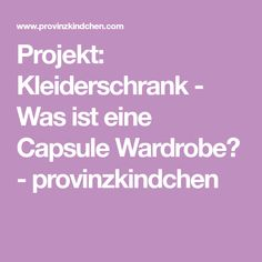 Projekt: Kleiderschrank - Was ist eine Capsule Wardrobe? - provinzkindchen