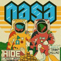 N.A.S.A. - Hide (feat. Aynzli Jones) [Tropkillaz Remix] by nasaofficial on SoundCloud