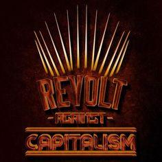 """@MikeMasinga: @RevPosters ""Revolt Against Capitalism"" by Michael Masinga #RevolutionaryPosters """